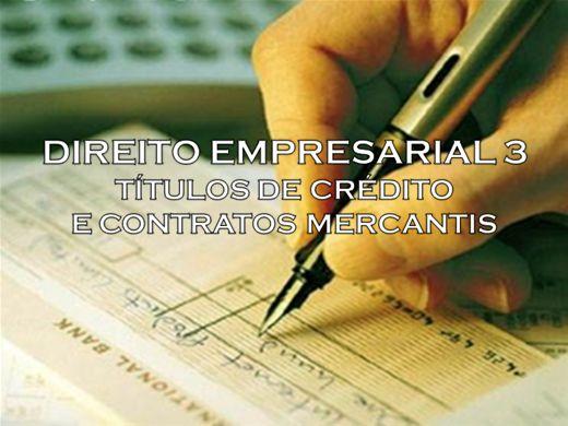Curso Online de DIREITO EMPRESARIAL 3 TÍTULOS DE CRÉDITO E CONTRATOS MERCANTIS