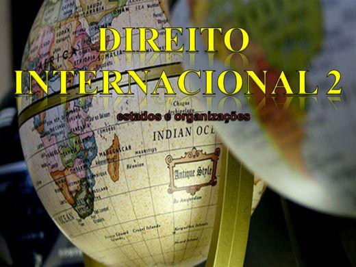 Curso Online de DIREITO INTERNACIONAL 2 Estados e Organizações Internacionais
