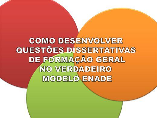 Curso Online de COMO DESENVOLVER  QUESTÕES DISSERTATIVAS  DE FORMAÇÃO GERAL NO VERDADEIRO  MODELO ENADE