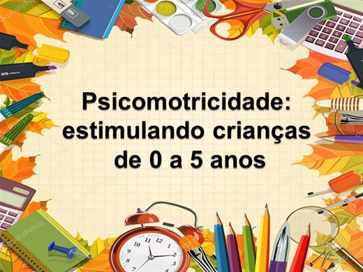 Curso Online de Psicomotricidade: Estimulando Crianças de 0 a 5 anos