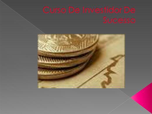 Curso Online de Curso Curso De Investidor De Sucesso