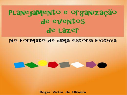 Curso Online de Planejamento e organização de eventos de lazer - No formato de uma estória fictícia (LANÇAMENTO)