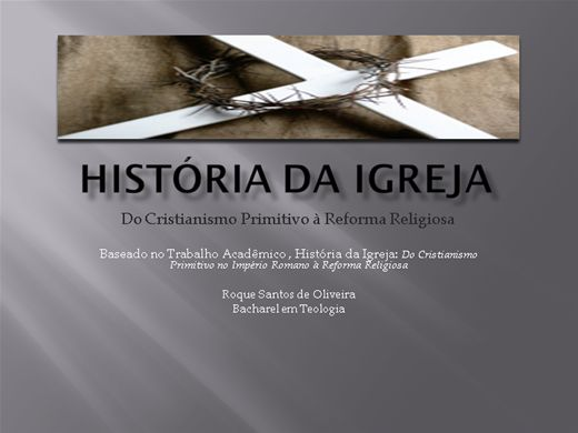 Curso Online de HISTÓRIA DA IGREJA: Do Cristianismo Primitivo à Reforma Religiosa