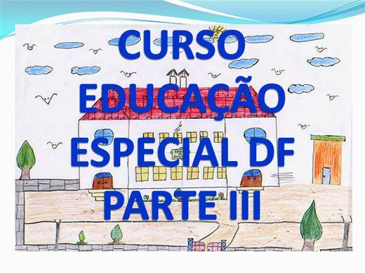 Curso Online de EDUCAÇÃO ESPECIAL DF - PARTE III