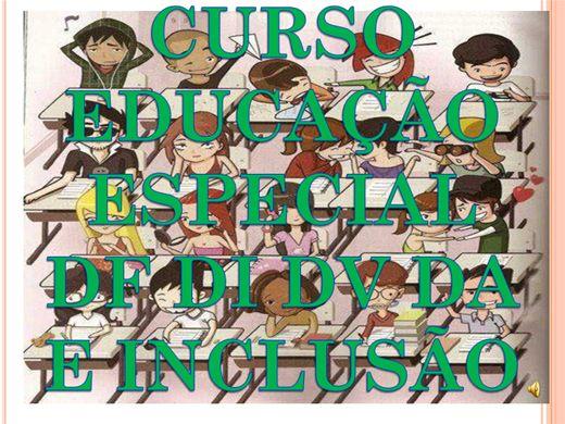 Curso Online de EDUCAÇÃO ESPECIAL DF DI DV DA E INCLUSÃO ESCOLAR