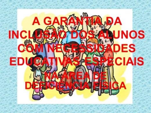 Curso Online de CURSO A GARANTIA DA INCLUSÃO DOS ALUNOS COM NECESSIDADES EDUCATIVAS ESPECIAIS NA ÁREA DA DEFICIÊNCIA FISICA.