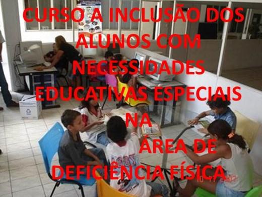 Curso Online de Curso a Inclusão dos Alunos com Necessidades Educativas Especiais na Área da Deficiência Fisica