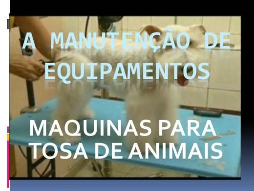 Curso Online de CURSO A MANUTENÇÃO DE EQUIPAMENTOS  MAQUINAS PARA TOSA DE ANIMAIS