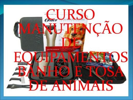 Curso Online de CURSO MANUTENÇÃO DE EQUIPAMENTOS BANHO E TOSA DE ANIMAIS