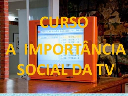 Curso Online de CURSO A  IMPORTÂNCIA SOCIAL DA TV