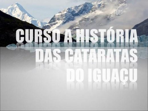 Curso Online de CURSO A HISTÓRIA  DAS CATARATAS  DO IGUAÇU