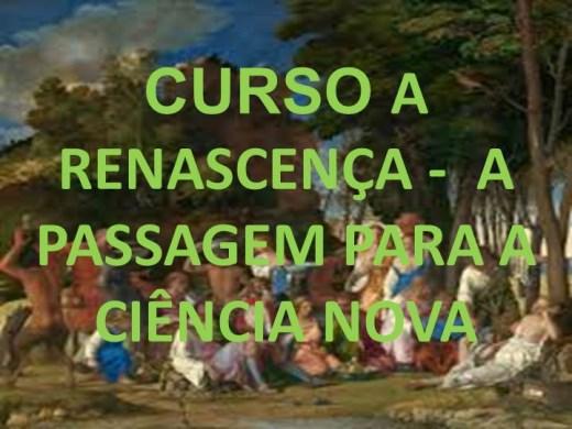 Curso Online de CURSO A RENASCENÇA -  A PASSAGEM PARA A CIÊNCIA NOVA