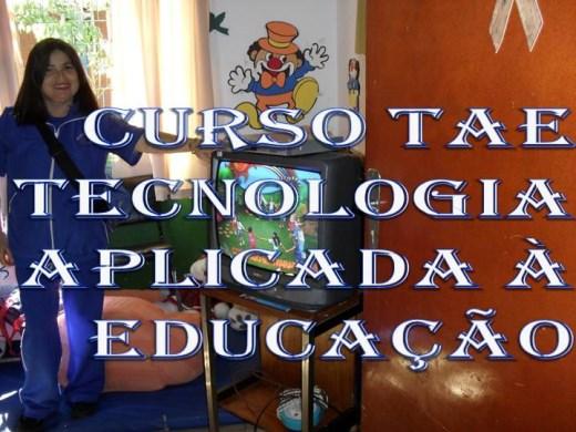 Curso Online de CURSO TAE TECNOLOGIA APLICADA À EDUCAÇÃO