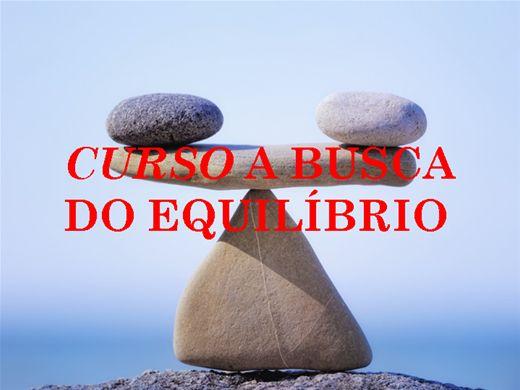 Curso Online de CURSO A BUSCA DO EQUILÍBRIO