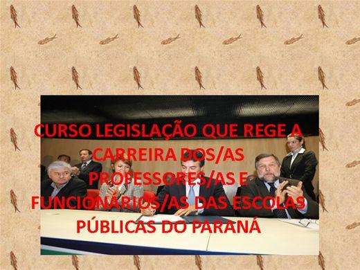 Curso Online de CURSO LEGISLAÇÃO QUE REGE A CARREIRA DOS/AS PROFESSORES/AS E FUNCIONÁRIOS/AS DAS ESCOLAS PÚBLICAS DO PARANÁ
