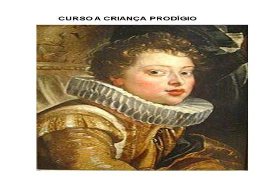 Curso Online de CURSO A CRIANÇA PRODÍGIO