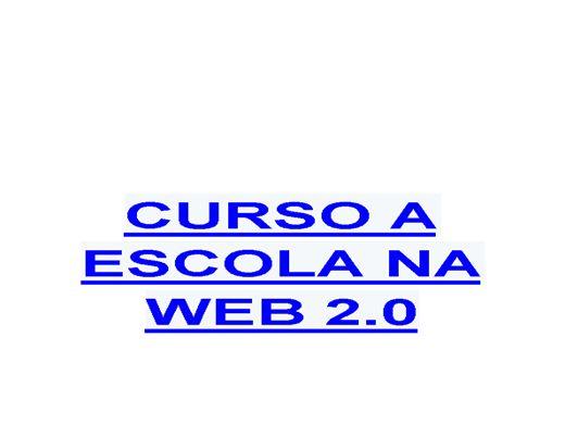 Curso Online de CURSO A ESCOLA NA WEB 2.0 I