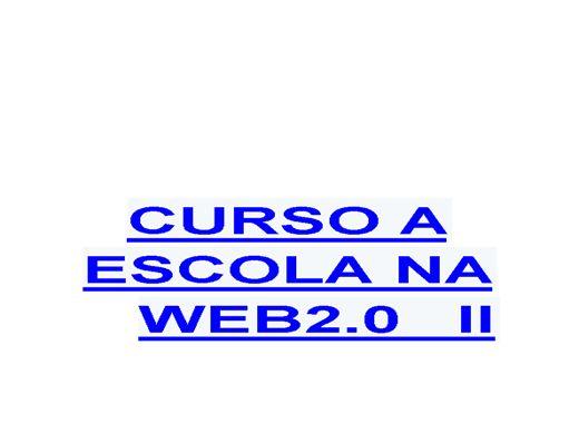 Curso Online de CURSO A ESCOLA NA WEB 2.0 II