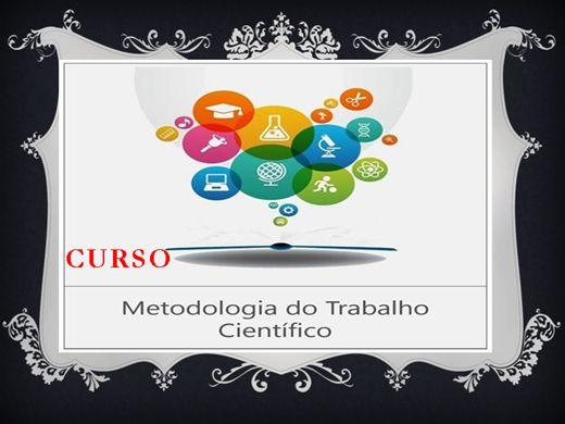 Curso Online de CURSO METODOLOGIA DO TRABALHO CIENTÍFICO