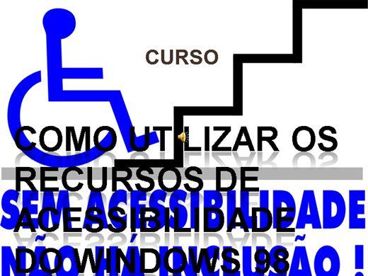Curso Online de CURSO COMO UTILIZAR OS RECURSOS DE ACESSIBILIDADE DO WINDOWS 98