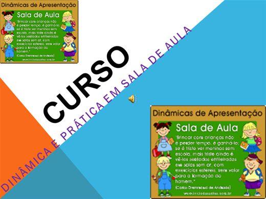 Curso Online de CURSO DINÂMICA E PRÁTICA EM SALA DE AULA