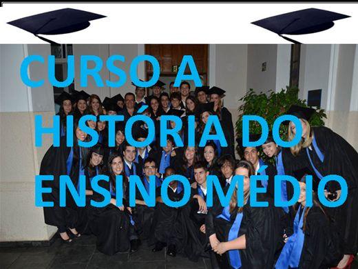 Curso Online de CURSO A HISTÓRIA DO ENSINO MÉDIO