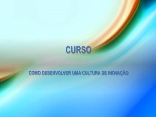 Curso Online de COMO DESENVOLVER UMA CULTURA DE INOVAÇÃO