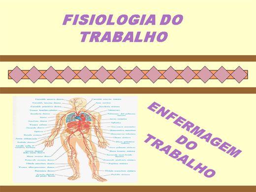Curso Online de ENFERMAGEM DO TRABALHO - Fisiologia do Trabalho