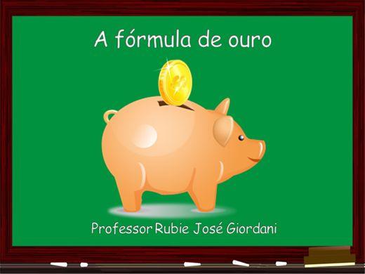 Curso Online de Os primeiros passos para ficar rico: a fórmula de ouro