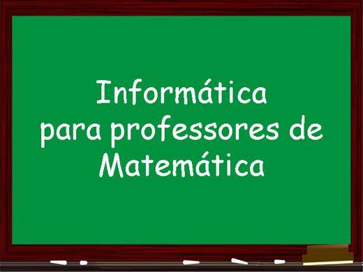 Curso Online de Informática para professores de Matemática