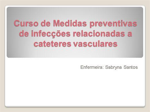Curso Online de Medidas preventivas de infecções relacionadas a cateteres vasculares
