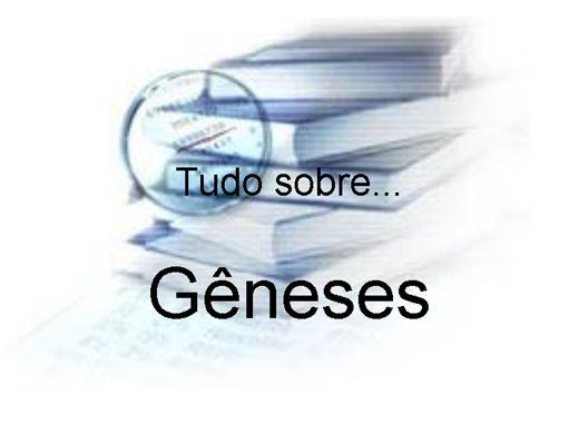 Curso Online de tudo sobre Gêneses