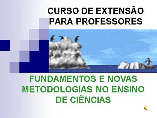 Curso Online de FUNDAMENTOS E NOVAS METODOLOGIAS  NO ENSINO DE CIÊNCIAS