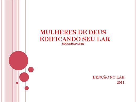 Curso Online de MULHERES DE DEUS EDIFICANDO SEU LAR 2º PARTE