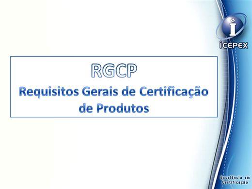Curso Online de RGCP -  Requisitos Gerais de Certificação de Produtos