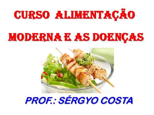 Curso Online de CURSO ALIMENTACÃO MODERNA E AS DOENÇAS