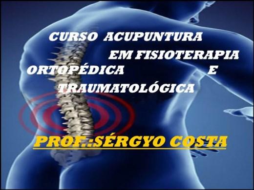 Curso Online de CURSO ACUPUNTURA FISIOTERAPIA ORTOPÉDICA E TRAUMATOLÓGICA