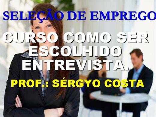 Curso Online de CURSO COMO SER ESCOLHIDO    ENTREVISTA
