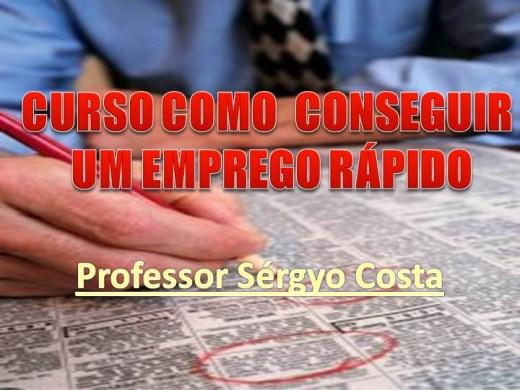 Curso Online de CURSO COMO CONSEGUIR UM EMPREGO RÁPIDO