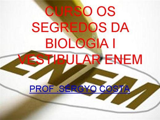 Curso Online de CURSO OS SEGREDOS DA BIOLOGIA I - VESTIBULAR E ENEM