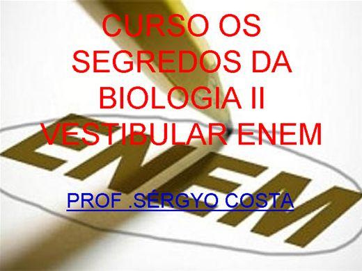 Curso Online de CURSO OS SEGREDOS DA BIOLOGIA II - VESTIBULAR E ENEM