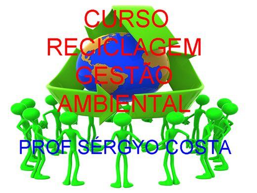 Curso Online de CURSO RECICLAGEM GESTÃO AMBIENTAL