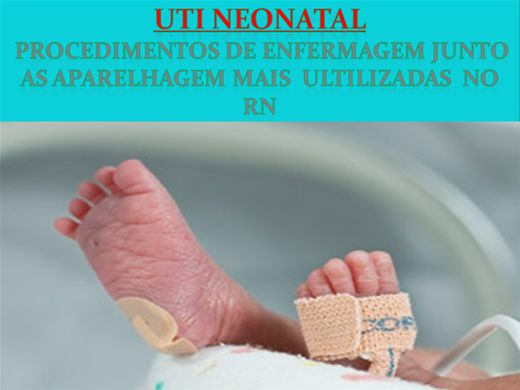 Curso Online de UTI NEONATAL   PROCEDIMENTOS DE ENFERMAGEM JUNTO AS APARELHAGEM MAIS  ULTILIZADAS  NO RN