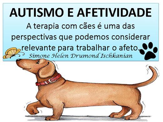Curso Online de AUTISMO E AFETIVIDADE -A terapia com cães é uma das perspectivas que podemos considerar relevante para trabalhar o afeto.