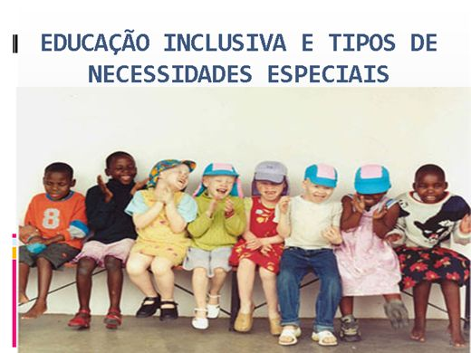 Curso Online de EDUCAÇÃO INCLUSIVA E TIPOS DE NECESSIDADES ESPECIAIS