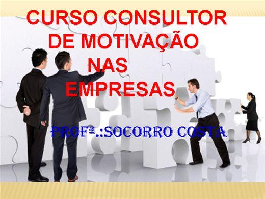 Curso Online de CURSO CONSULTOR DE MOTIVAÇÃO NAS EMPRESAS
