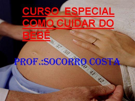 Curso Online de CURSO ESPECIAL COMO CUIDAR DO BEBÊ