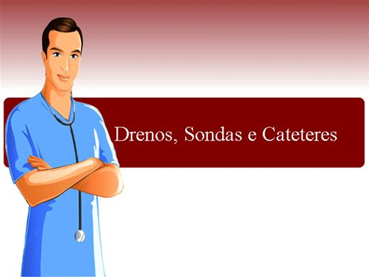 Curso Online de Cuidados com drenos, sondas e cateteres