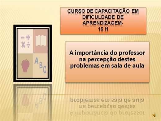 Curso Online de Dificuldade de aprendizagem: a percepção docente em sala de aula.