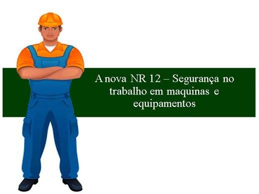 Curso Online de A nova NR 12 ? Segurança no trabalho em maquinas e equipamentos